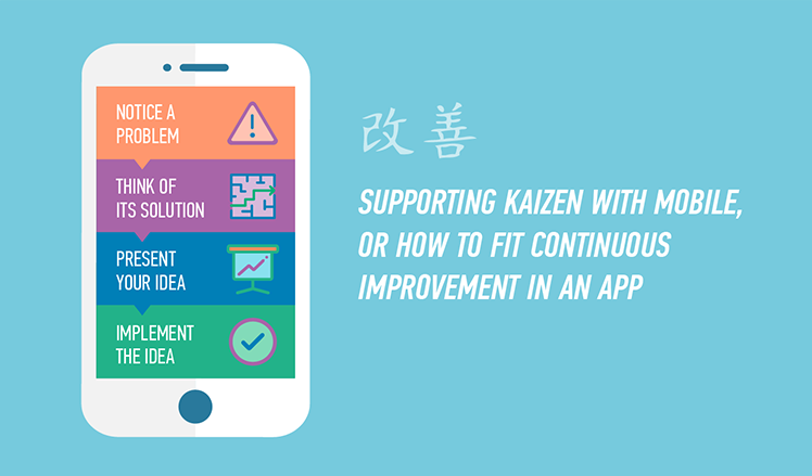 Supporting kaizen with mobile, or How to fit continuous improvement in an app
