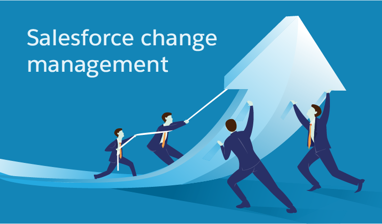 How Salesforce change management may reduce change pain